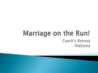 Marriage on the Run!