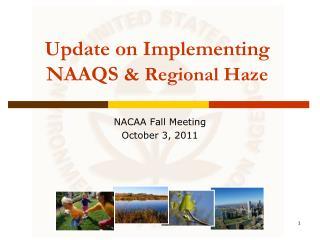 Update on Implementing NAAQS  & Regional Haze