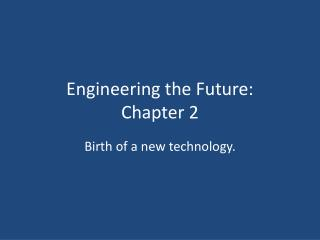 Engineering the Future: Chapter 2