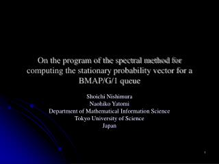 Shoichi Nishimura Naohiko Yatomi Department of Mathematical Information Science