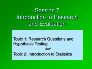 Session 7  Introduction to Research  and Evaluation