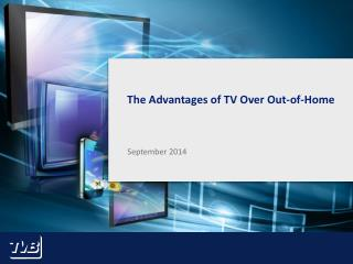 The Advantages of TV Over Out-of-Home