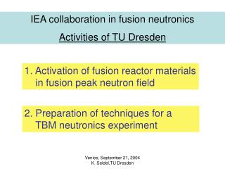 IEA collaboration in fusion neutronics Activities of TU Dresden