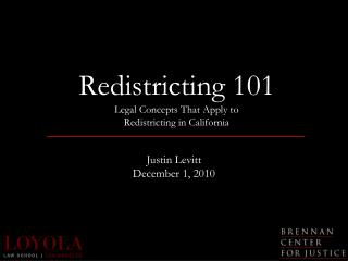 Redistricting 101 Legal Concepts That Apply to  Redistricting in California