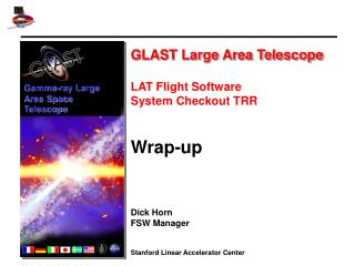 GLAST Large Area Telescope LAT Flight Software  System Checkout TRR Wrap-up Dick Horn FSW Manager