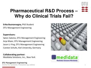 Pharmaceutical  R&D Process � Why d o Clinical  T rials  F ail ?