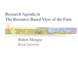 Research Agenda in  The Resource Based View of the Firm