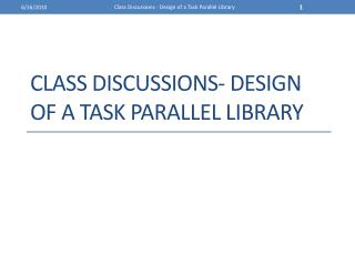 Class Discussions- Design of a TASK parallel Library
