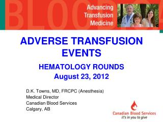 ADVERSE TRANSFUSION  EVENTS