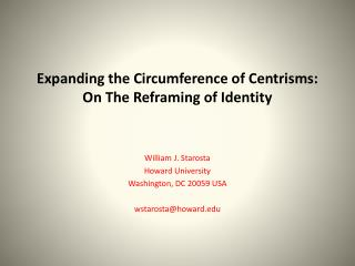 Expanding the Circumference of Centrisms:   On The Reframing of Identity