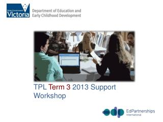 TPL Term 3 2013 Support Workshop