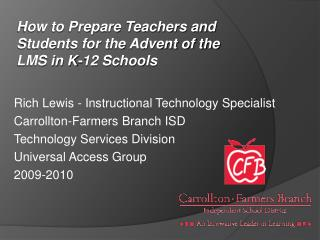 Rich Lewis - Instructional Technology Specialist  Carrollton-Farmers Branch ISD
