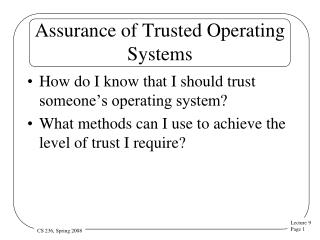 Assurance of Trusted Operating Systems