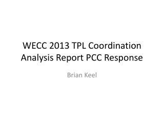 WECC 2013 TPL Coordination Analysis Report PCC Response
