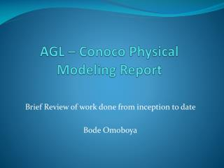 AGL – Conoco Physical Modeling Report