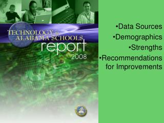 Data Sources Demographics Strengths Recommendations for Improvements