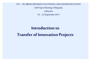 VET – HE:  BRIDGE BETWEEN VOCATIONAL AND HIGHER EDUCATION 3rd Project Meeting in Klaipeda,