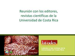 Reunión con los editores, revistas científicas de la  Universidad de Costa Rica