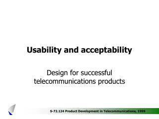 Usability and acceptability