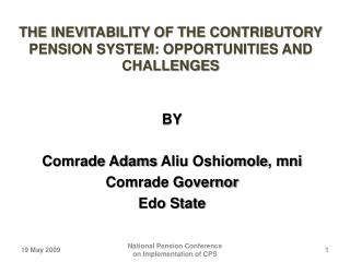 THE INEVITABILITY OF THE CONTRIBUTORY PENSION SYSTEM: OPPORTUNITIES AND CHALLENGES