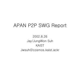 APAN P2P SWG Report