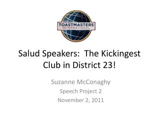 Salud  Speakers:  The  Kickingest  Club in District 23!
