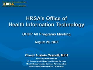 HRSA's Office of  Health Information Technology ORHP All Programs Meeting August 28, 2007