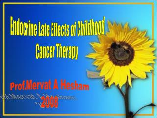 Endocrine Late Effects of Childhood Cancer Therapy