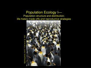 Population Ecology I— Population structure and distribution;