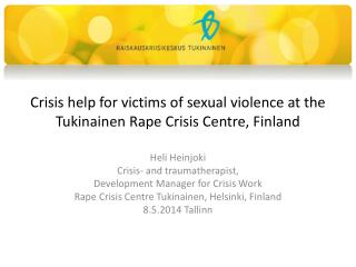 Crisis help for victims of sexual violence at the Tukinainen Rape  Crisis  Centre, Finland