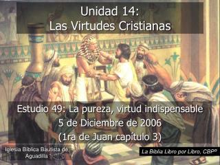 Unidad 14:  Las Virtudes Cristianas