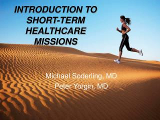 INTRODUCTION TO SHORT-TERM HEALTHCARE MISSIONS
