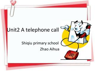 Unit2 A telephone call