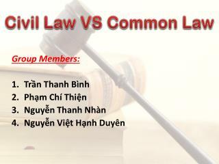 Group Members: Trần Thanh Bình Phạm Chí Thiện Nguyễn Thanh Nhàn Nguyễn Việt Hạnh Duyên