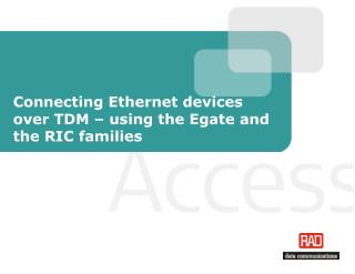 Connecting Ethernet devices over TDM � using the Egate and the RIC families
