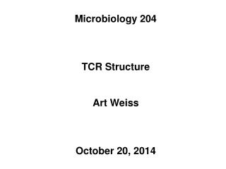 Microbiology 204 TCR Structure Art Weiss October 20, 2014
