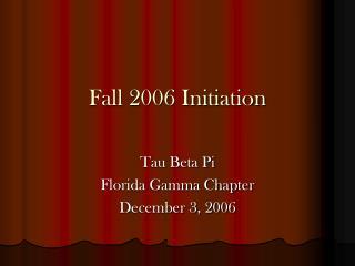 Fall 2006 Initiation