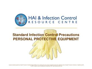Standard Infection Control Precautions PERSONAL PROTECTIVE EQUIPMENT