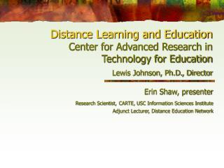Erin Shaw, presenter Research Scientist, CARTE, USC Information Sciences Institute