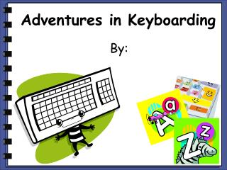 Adventures in Keyboarding