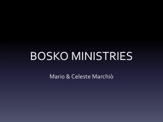 BOSKO MINISTRIES