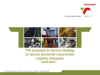 TFR proposed In-Service Strategy In service personnel requirement Logistics Integrator