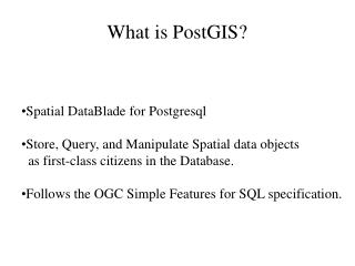 What is PostGIS?