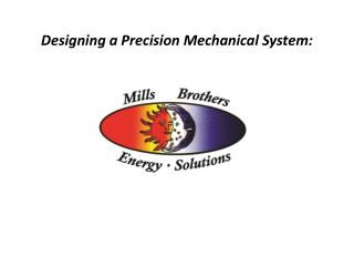 Designing a Precision Mechanical System :