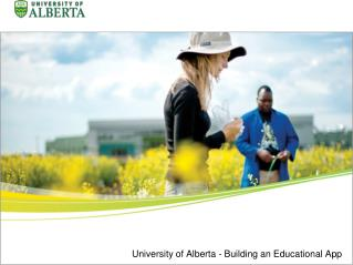 University of Alberta  - Building an  Educational  App
