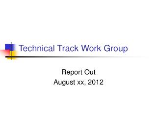 Technical Track Work Group