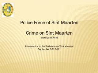 Police Force of Sint Maarten Crime on Sint Maarten Workload KPSM