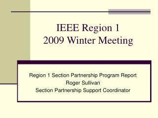 IEEE Region 1 2009 Winter Meeting