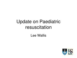 Update on Paediatric resuscitation