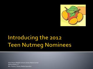 Introducing the 2012 Teen Nutmeg Nominees
